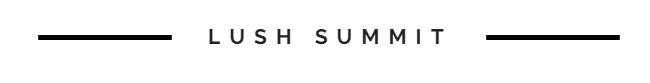 lush summitt - title